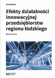 Efekty działalności innowacyjnej przedsiębiorstw regionu łódzkiego