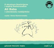 Ali Baba i 40 rozbójników - O okrutnym Szachrijarze i mądrej Szeherezadzie