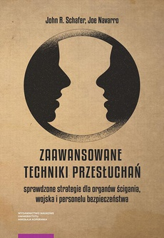 Zaawansowane techniki przesłuchań: sprawdzone strategie dla organów ścigania, wojska i personelu bezpieczeństwa