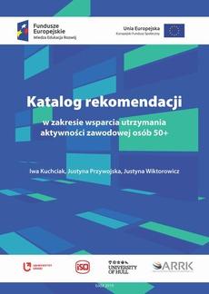 Katalog rekomendacji w zakresie wsparcia utrzymania aktywności zawodowej osób 50+