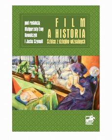 Filim a historia Szkice z dziejów wizualnych