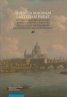 Scientia magnam laetitiam parat. Studia z historii kultury, społeczeństwa i polityki ofiarowane Prof