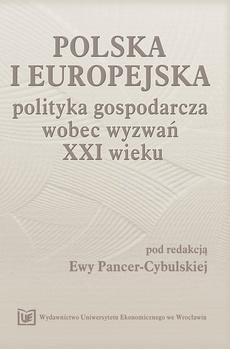Polska i europejska polityka gospodarcza wobec wyzwań XXI wieku.Księga jubileuszowa z okazji 45-lecia pracy naukowej Profesor Mirosławy Klamut,