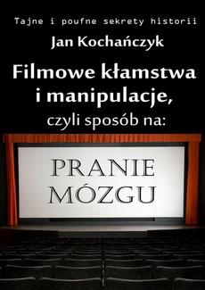Filmowe kłamstwa i manipulacje