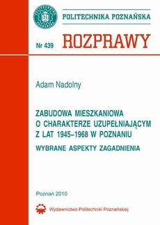 Zabudowa mieszkaniowa o charakterze uzupełniającym z lat 1945-1968 w Poznaniu. Wybrane aspekty zagadnienia
