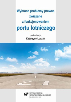 Wybrane problemy prawne związane z funkcjonowaniem portu lotniczego - 08 Wyłączenie statku powietrznego spod zajęcia z tytułu roszczeń patentowych jako przykład środka mającego na celu ułatwienie żeglugi międzynarodowej