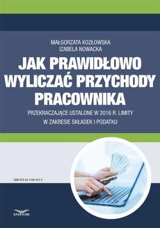Jak wyliczać przychody pracownika przekraczające ustalone w 2016 r. limity w zakresie składek i podatku