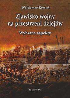 Zjawisko wojny na przestrzeni dziejów. Wybrane aspekty