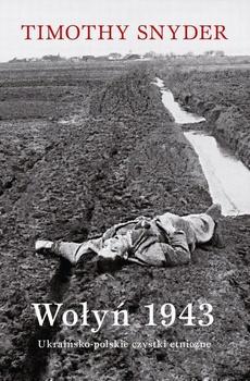 Wołyń 1943. Ukraińsko-polskie czystki etniczne