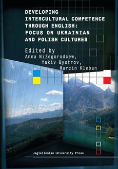 Developing Intercultural Competence through English. Focus on Ukrainian and Polish Cultures