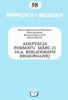 Adaptacja formatu MARC 21 dla bibliografii regionalnej