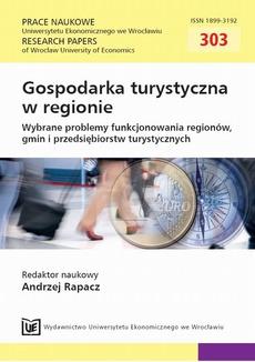 Gospodarka turystyczna w regionie Wybrane problemy funkcjonowania regionów, gmin i przedsiębiorstw turystycznych. PN 303