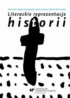 Literackie reprezentacje historii: świadectwa – mediatyzacje – eksploracje - 02 Mediatyzacje