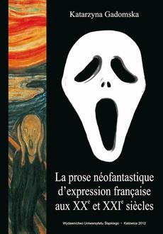 La prose néofantastique d'expression française aux XXe et XXIe siècles