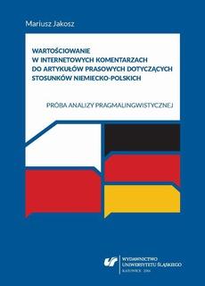 Wartościowanie w internetowych komentarzach do artykułów prasowych dotyczących stosunków niemiecko-polskich - 04 Wnioski końcowe; Bibliografia