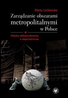 Zarządzanie obszarami metropolitalnymi w Polsce