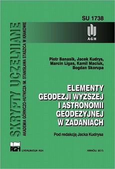 Elementy geodezji wyższej i astronomii geodezyjnej w zadaniach