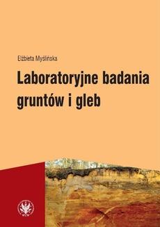 Laboratoryjne badania gruntów i gleb (wydanie 3)