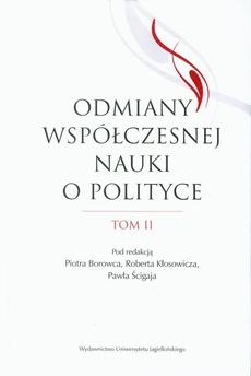 Odmiany współczesnej nauki o polityce. Tom 2