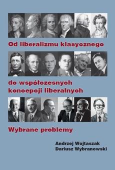Od liberalizmu klasycznego do współczesnych koncepcji liberalnych Wybrane problemy