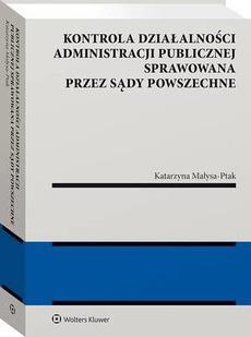 Kontrola działalności administracji publicznej sprawowana przez sądy powszechne