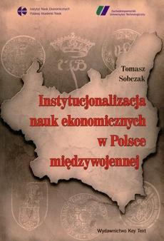 Instytucjonalizacja nauk ekonomicznych w Polsce międzywojennej