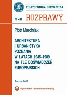 Architektura i urbanistyka Poznania w latach 1945-1989 na tle doświadczeń europejskich