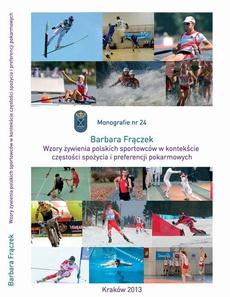 Wzory żywienia polskich sportowców w kontekście częstości spożycia żywności i preferencji pokarmowych