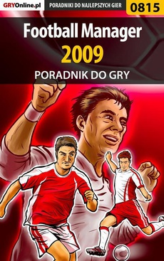 Football Manager 2009 - poradnik do gry
