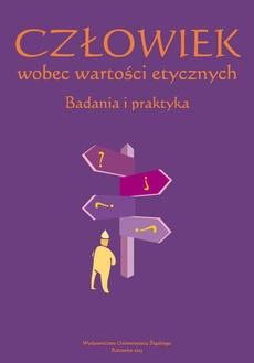 Człowiek wobec wartości etycznych - 12 Etyka zawodowa i moralność w hierarchii wartości osób pełniących służbę publiczną