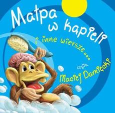 Małpa w kąpieli i inne wiersze...