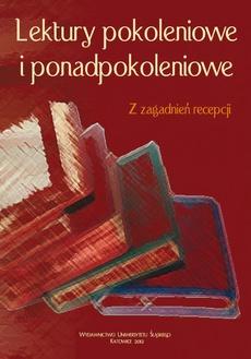 """Lektury pokoleniowe i ponadpokoleniowe - 09 Korzyści i zagrożenia dotyczące czytelnika lokalnej prasy (przykład """"Strzelca Opolskiego"""")"""