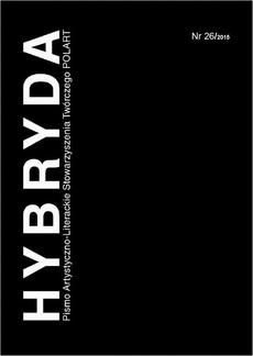 Hybryda Pismo Artystyczno-Literackie Stowarzyszenia Twórczego POLART Nr 26/2015
