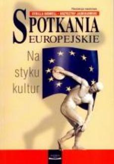 Spotkania Europejskie. Na styku kultur