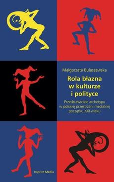 Rola błazna w kulturze i polityce. Przedstawiciele archetypu w polskiej