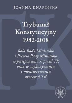 Trybunał Konstytucyjny 1982-2018