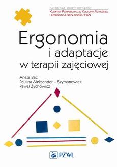 Ergonomia i adaptacje w terapii zajęciowej