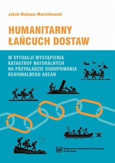 Humanitarny łańcuch dostaw w sytuacji wystąpienia katastrof naturalnych na przykładzie ugrupowania regionalnego Asean