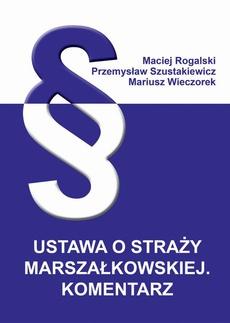 Ustawa o Straży Marszałkowskiej. Komentarz