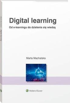 Digital learning. Od e-learningu do dzielenia się wiedzą