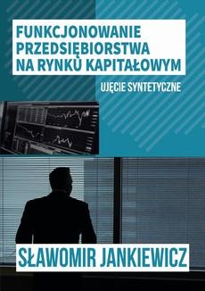 Funkcjonowanie przedsiębiorstwa na rynku kapitałowym – ujęcie syntetyczne