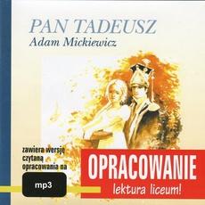 """Adam Mickiewicz """"Pan Tadeusz"""" - opracowanie"""