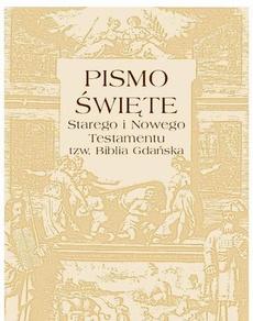 Pismo Święte Starego i Nowego testamentu tzw. Biblia Gdańska
