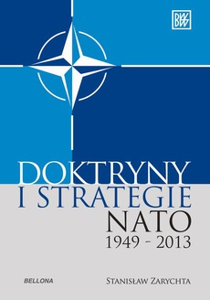 """Doktryny i strategie NATO 1949-2013"