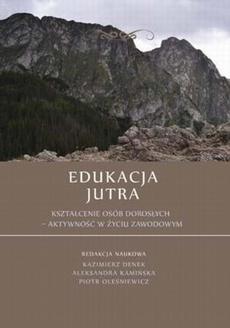 Edukacja Jutra. Kształcenie osób dorosłych – aktywność w życiu zawodowym