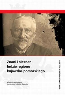 Znani i nieznani ludzie regionu kujawsko-pomorskiego