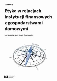 Etyka w relacjach instytucji finansowych z gospodarstwami domowymi