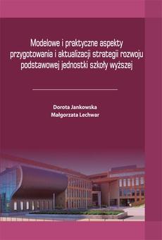 Modelowe i praktyczne aspekty przygotowania i aktualizacji strategii rozwoju podstawowej jednostki szkoły wyższej