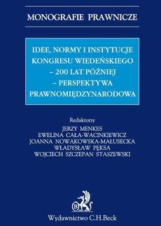 Idee normy i instytucje Kongresu Wiedeńskiego - 200 lat później - perspektywa międzynarodowa
