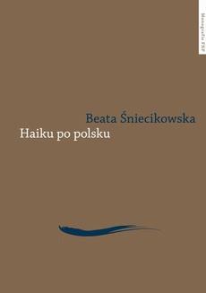 Haiku po polsku. Genologia w perspektywie transkulturowej